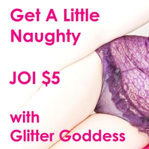 Get Naughy JOI Cover $5 Glitter Goddess five