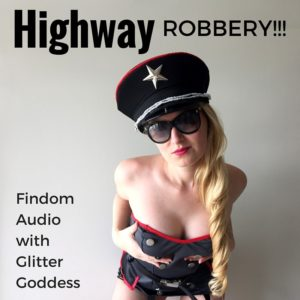 Highway Robbery – Findom Audio