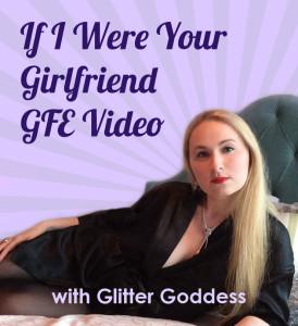 GFE Video Glitter Goddess