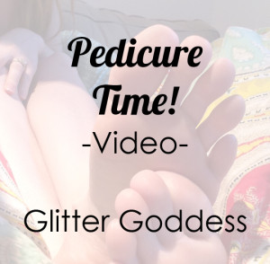 Pedicure Time Video Foot Worship Glitter Goddess