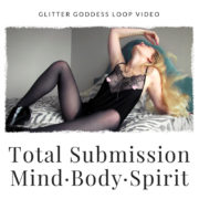 Total Submission Glitter Goddess