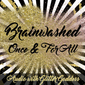 Brainwashed Once and For All – Audio