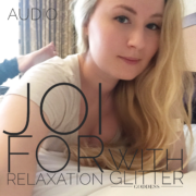 JOI for Relaxation with Glitter Goddess