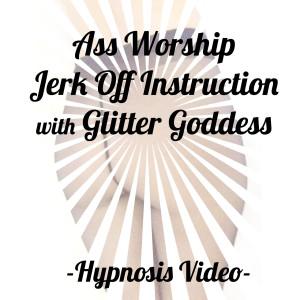 ass worship joi hypnosis trance Glitter Goddess