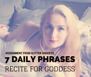 7 daily phrases Glitter Goddess