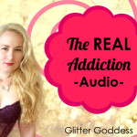 The Real Addiction Audio Worship Glitter Goddess