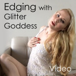 Edging with Glitter Goddess JOI