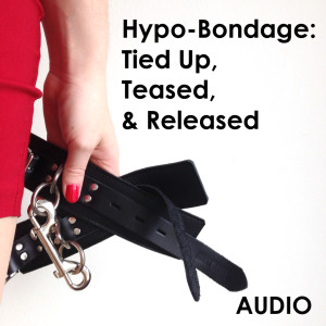 Hypo-Bondage: Tied up, teased, and released Glitter Goddess Audio Cover