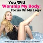 Worship My body focus on my legs written hypnosis Glitter Goddess