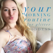 Your Morning Routine Video Glitter Goddess