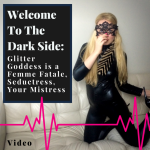 Welcome to the dark side Glitter Goddess Video