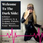 Welcome to the dark side Glitter Goddess Video