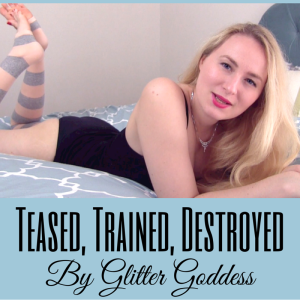 Teased, Trained, Destroyed (2)