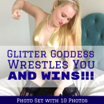 Glitter Goddess Wrestles You & Wins