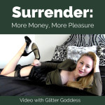 Surrender More Money More Pleasure video Glitter Goddess
