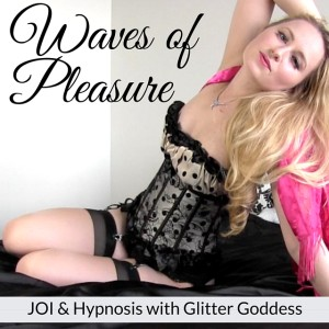 Waves of Pleasure with Glitter Goddess