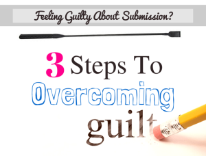 Feeling Guilty About Submission- (4)
