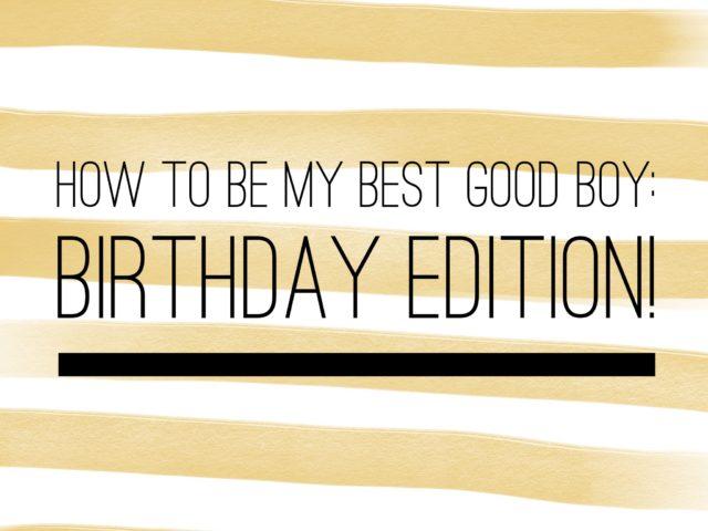 Best Good Boy Birthday Edition