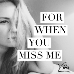 For When You Miss Me – Video