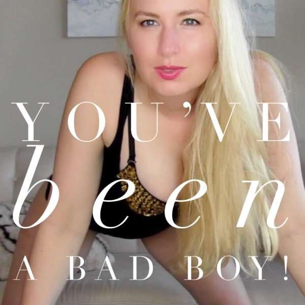 You've Been A Bad Boy Now It's Time To Pay – Video